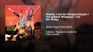 Medley: Lied der Wolgaschlepper / Auf glattem Wolgaeise / Auf der Wolga