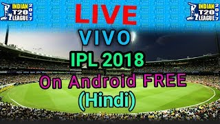 LIVE IPL, How To Watch IPL On Mobile Free 2018 (Hindi)