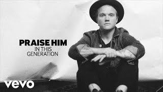 Aaron Gillespie - Praise Him (Lyric Video)