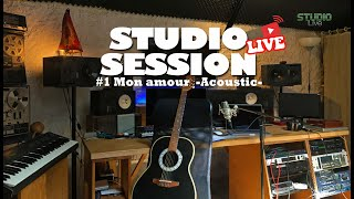 #1 Studio Live Session - Mon amour //Acoustic