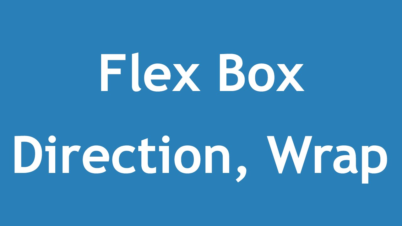 [ Css3 In Arabic ] #27 - Flex Direction | Flex Wrap