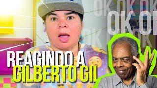 Baixar #14 - REAGINDO A GILBERTO GIL (OK OK OK) - Canal Letrados