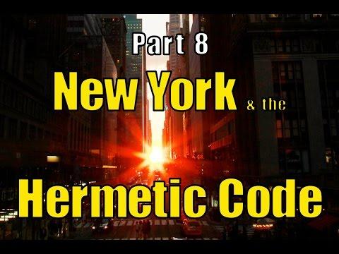 New York & the  Hermetic Code Part 8
