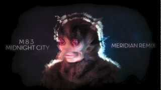 M83 - Midnight City (Meridian Club Mix) [Free Download]