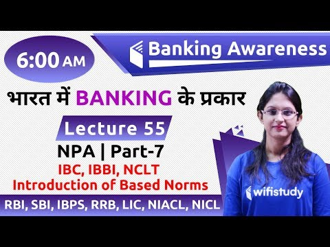 6:00 AM - Banking Awareness By Sushmita Ma'am | NPA (Part-7), IBC, IBBI, NCLT & Intro Of Based Norms