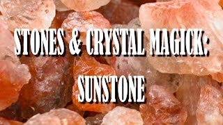 Stones & Crystal Magick: Sunstone