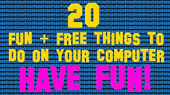 20 Fun and Free things to do on your computer!