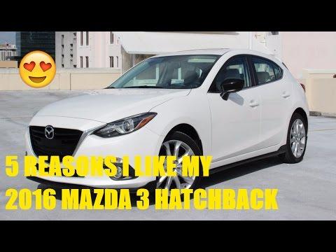 Why I Like My 2016 Mazda 3 S Touring
