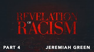 Revelation of Racism - Part 4
