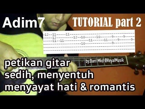 TUTORIAL #2 Petikan Gitar Akustik Sedih, Menyentuh, Menyayat Hati & Romantis