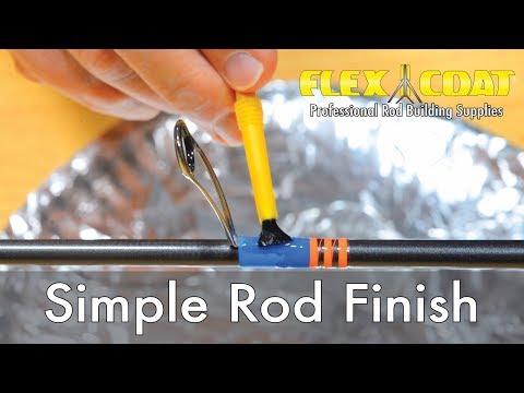 Flex Coat Rod Building - Simple Rod Finish Method