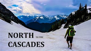 North to the Cascades: A Week Long Solo Backpacking Adventure in Washington's North Cascades
