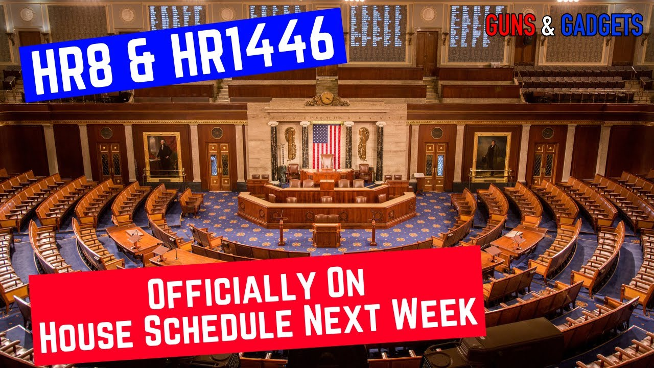 HR8 & HR1446 Officially On House Schedule For Next Week