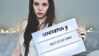 Generation Y - Nichts ist gut genug!
