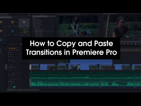 Adobe Premiere Pro CC - How to Copy and Paste Transitions