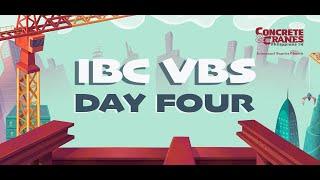 IBC VBS Day 4