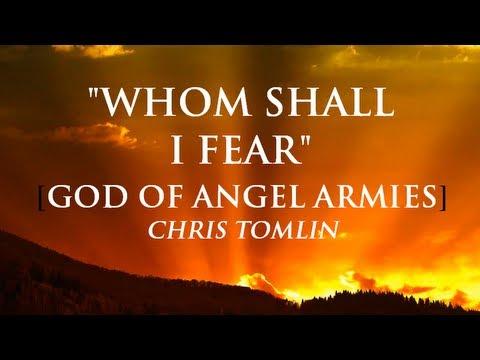 Whom Shall I Fear, Chris Tomlin