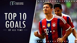 vuclip Robert Lewandowski | TOP 10 GOALS of all time