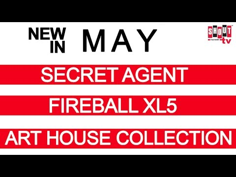 Shout! Factory TV - Arthouse Collection, Fireball XL5, Secret Agent - NEW MAY MOVIES AND TV SHOWS