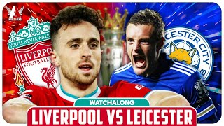 LIVERPOOL VS LEICESTER CITY LIVE WATCHALONG