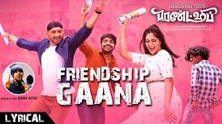 Friendship Gaana - Lyrical | College Song - Tamil | Harbhajan Singh,Arjun,Losliya,Sathish |Gana Achu