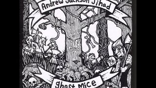 Watch Andrew Jackson Jihad Forest Fire video