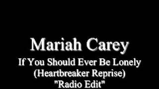 "New Mariah Carey Song 2012 If You Should Ever Be Lonely (Heartbreaker Re-Reprise) ""Radio Edit"""