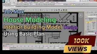 3ds Max House Modeling Tutorial: Interior Building Model Design Using Basic Plan