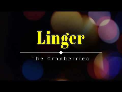 The Cranberries - Linger (Lyrics) [HD] [HQ]
