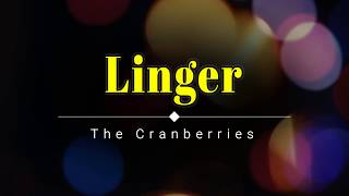 The Cranberries - Linger (Lyric Video) [HD] [HQ]