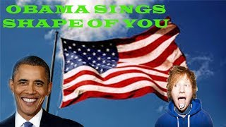 SPECIAL VIDEO - OBAMA SINGS SHAPE OF YOU - PUMP THAT BASS REMIX