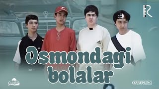Osmondagi Bolalar (o'zbek Film) | Осмондаги болалар (узбекфильм) 2002