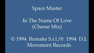Space Master - In The Name Of Love (Cheese Mix)