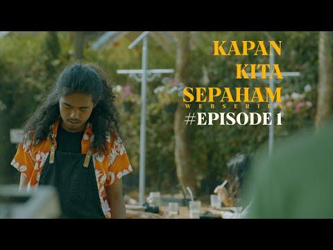 KAPAN KITA SEPAHAM   Web Series Episode 1