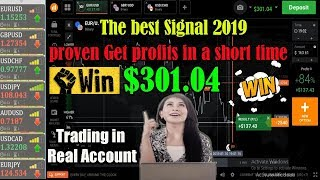 The best Signal 2019 - Trading in Real Account - proven Get profits in a short time $301.04  (WIN)