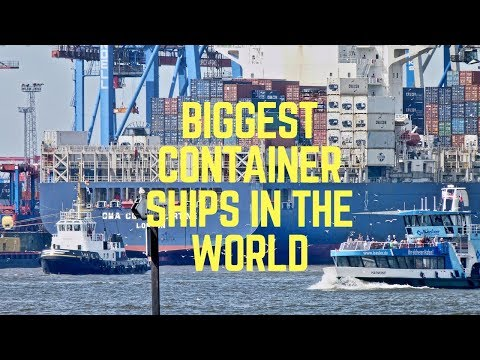 BIGGEST CONTAINER SHIPS IN THE WORLD 2017