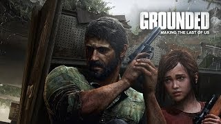 Exclusive | Grounded: The making of The Last of Us