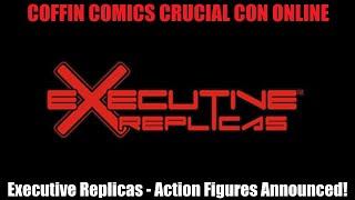 Executive Replicas - Action Figures Announced! Coffin Comics Crucial Con 2020!