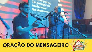 """""""Oração do Mensageiro"""" - Festival Ipcamp de Música Cristã 2018"""