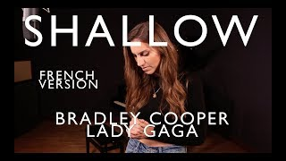 SHALLOW ( FRENCH VERSION) BRADLEY COOPER, LADY GAGA ( SARA'H COVER)