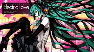 Hachiouji-P ft. 初音ミク - Electric Love エレクトリック・ラブ (English Subtitles)