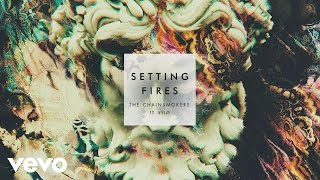 The Chainsmokers - Setting Fires  Clip ft XYLØ