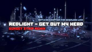 Redlight - Get Out My Head (Sunset Strip Remix) [Free Download]