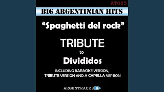 Spaghetti del Rock (Instrumental Version) (Originally Performed By Divididos)