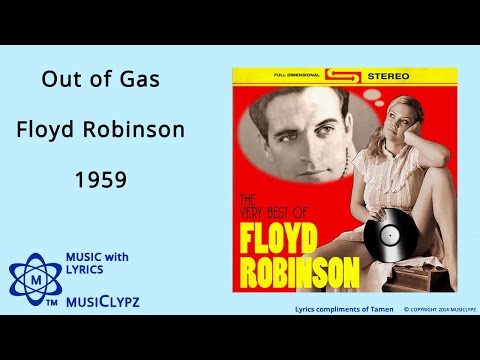 Out of Gas - Floyd Robinson 1959 HQ Lyrics MusiClypz
