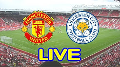 Manchester United vs Leicester    Live streaming   Premier League   Radio commentary
