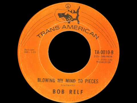 Bob Relf - Blowing My Mind to Pieces