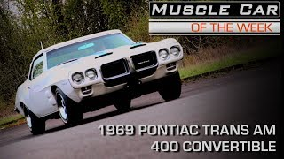 1969 Pontiac Firebird Trans Am Convertible Muscle Car Of The Week Video Episode 217