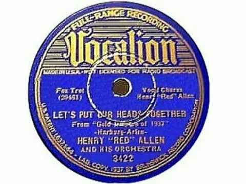 Henry Red Allen 1936 + Tab Smith + Billy Kyle - Let´s Put Our Heads Together