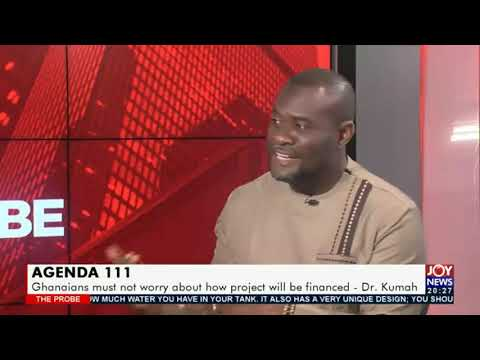Agenda 111: There is nothing to hide, we will be transparent - Dr. John Kumah